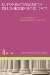 Paul Ancel et Luc Heuschling - La transnationalisation de l'enseignement du droit.