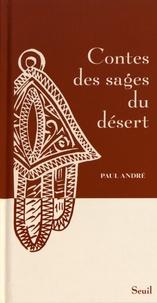 Paul André - Contes des sages du désert.