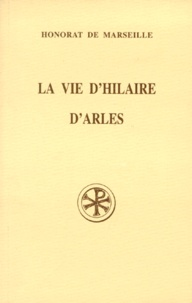Paul-André Jacob et  Honorat de Marseille - La vie d'Hilaire d'Arles.