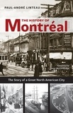 Paul-André Linteau et Peter McCambridge - The History of Montréal - The Story of a Great North American City.