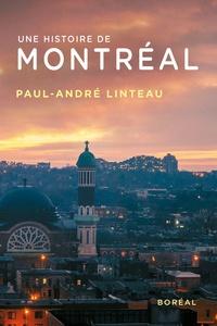 Paul-André Linteau - Une histoire de Montréal.