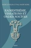 Radiesthésie, vibrations et ondes nocives.