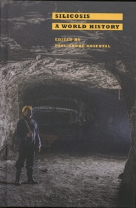 Paul-André Rosental - Silicosis - A World History.