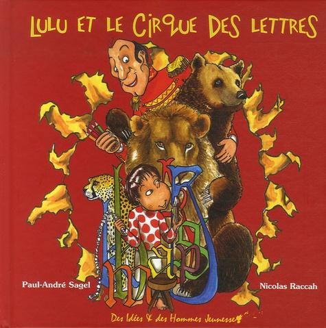 Lulu et le cirque des lettres - Paul-André Sagel,Nicolas Raccah