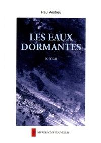 Paul Andreu - Les eaux dormantes.