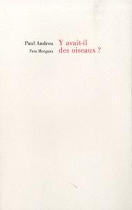 Paul Andreu - Y avait-il des oiseaux ?.