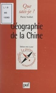 Paul Angoulvent et Pierre Trolliet - Géographie de la Chine.