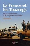 Paul Anselin - La France et les Touaregs - De la colonisation à la 3e guerre mondiale.