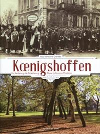 Paul-Antoine Dantès - Koenigshoffen - Un faubourg de Strasbourg - Deux mille ans d'histoire.