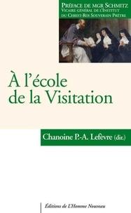 Paul-Antoine Lefèvre - A l'école de la Visitation.