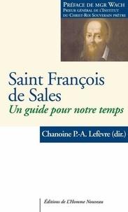 Paul-Antoine Lefèvre - Saint François de Sales - Un guide spirituel pour notre temps.