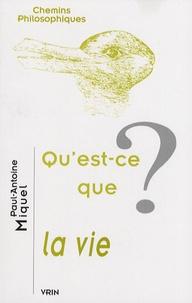 Paul-Antoine Miquel - Qu'est ce que la vie ?.