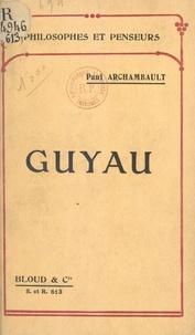 Paul Archambault - Guyau.