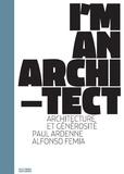 Paul Ardenne - Alfonso Femia, + D'architecture - Générosité.