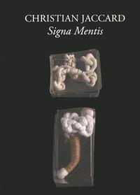 Paul Ardenne - Christian Jaccard, Signa Mentis - Rétrospection, anthologie des boîtes.