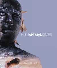 Paul Ardenne - Humanimalismes.