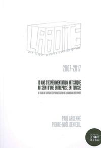 Paul Ardenne et Pierre-Noël Denieuil - La Boîte - Un lieu d'art contemporain : 10 ans d'expérimentation artistique au sein d'une entreprise en Tunisie (2007-2017).