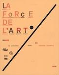 Paul Ardenne - La force de l'art 1, première triennale - Catalogue de l'exposition.