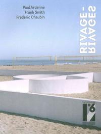 Paul Ardenne et Frank Smith - La Littorale#6 - Catalogue de la biennale d'art contemporain de la côte Basque.