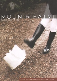 Paul Ardenne - Mounir Fatmi - Sans histoire.