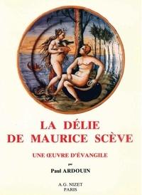 Paul Ardouin - La Délie de Maurice Scève.