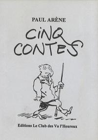 Paul Arène - Cinq contes.