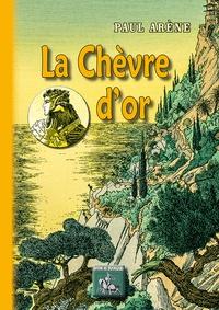 Paul Arène - La Chèvre d'or.