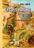 Paul Arène - La gueuse parfumée - Récits provençaux.