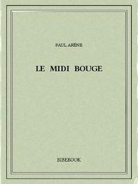 Paul Arène - Le Midi bouge.