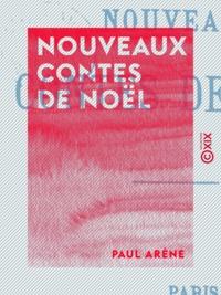 Paul Arène - Nouveaux contes de Noël.