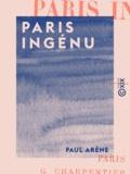 Paul Arène - Paris ingénu.