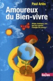 Paul Ariès - Amoureux du Bien-vivre - Afrique, Amériques, Asie... que nous apprend l'écologie des pauvres ?.