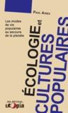 Paul Ariès - Écologie et cultures populaires - Les modes de vie populaires au secours de la planète.