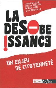 Paul Ariès et René Balme - La désobeissance, un enjeu de citoyenneté.