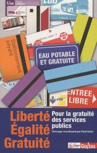 Alixetmika.fr Liberté, égalité, gratuité - Pour la gratuité des services publics Image