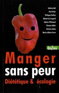 Paul Ariès et Valérie Adt - Manger sans peur - Diététique et écologie.