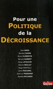 Paul Ariès - Pour une politique de la décroissance.