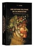 Paul Ariès - Une histoire politique de l'alimentation du paléolithique à nos jours.