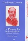 Paul-Armand Challemel-Lacour - La philosophie individualiste et autres textes.
