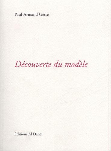 Paul-Armand Gette - Découverte du modèle.