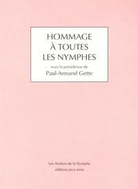 Paul-Armand Gette - Hommage à toutes les nymphes.