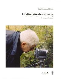 Paul-Armand Gette - La diversité des sources - Ou De l'optique à l'haptique.
