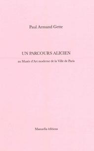 Paul-Armand Gette - Un parcours alicien.