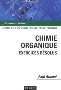 Paul Arnaud - Chimie organique - Exercices résolus.