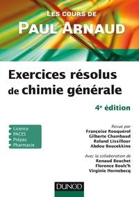 Paul Arnaud et Françoise Rouquérol - Les cours de Paul Arnaud - 4e éd. - Exercices résolus de Chimie générale.