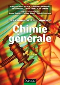 Paul Arnaud et Françoise Rouquérol - Les cours de Paul Arnaud - Chimie générale - 8e éd - Cours avec 330 questions et exercices corrigés et 200 QCM.
