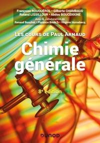 Paul Arnaud et Françoise Rouquérol - Les cours de Paul Arnaud - Chimie générale - Cours avec 330 questions et exercices corrigés et 200 QCM.