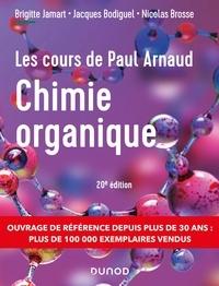 Paul Arnaud et Brigitte Jamart - Les cours de Paul Arnaud - Cours de Chimie organique - 20e éd. - Cours avec 350 questions et exercices corrigés.