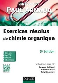 Paul Arnaud et Brigitte Jamart - Les cours de Paul Arnaud - Exercices résolus de chimie organique.