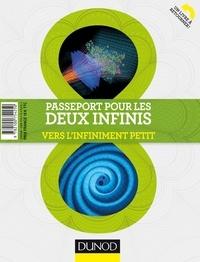 Paul Arnaud et Sébastien Descotes-Genon - Passeport pour les deux infinis - Vers l'infiniment grand / Vers l'infiniment petit.
